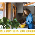 20 Ways to Save Money & Stretch Your Household Budget